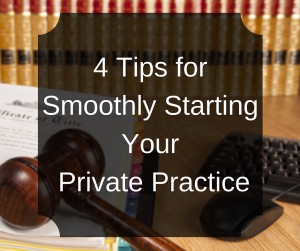 4 Tips forSmoothly StartingYour Private Practice | LexHelper