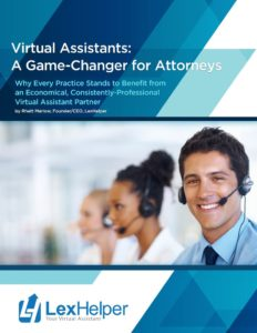 Virtual Assistant:  A Game Changer for Attorneys